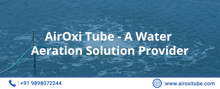 AirOxi Tube A Water Aeration Solution Provider