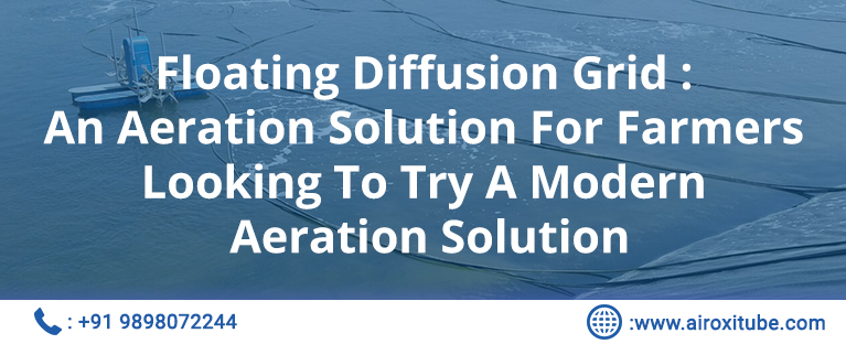 Floating Diffusion Grid An Aeration Solution For Farmers Looking To Try A Modern Aeration Solution