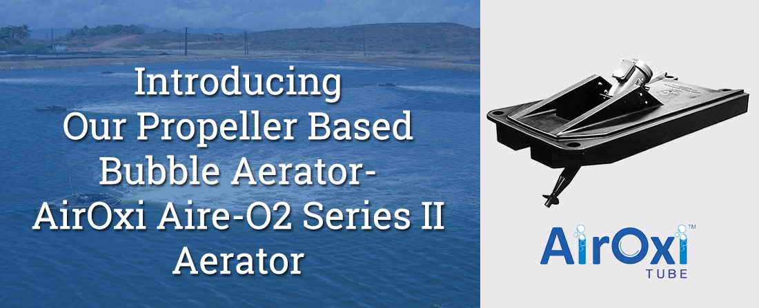 Introducing Our Propeller Based Bubble Aerator