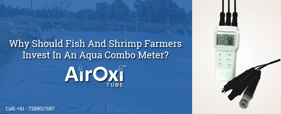Fish And Shrimp Farmers Invest In An Aqua Combo Meter-AirOxi Tube