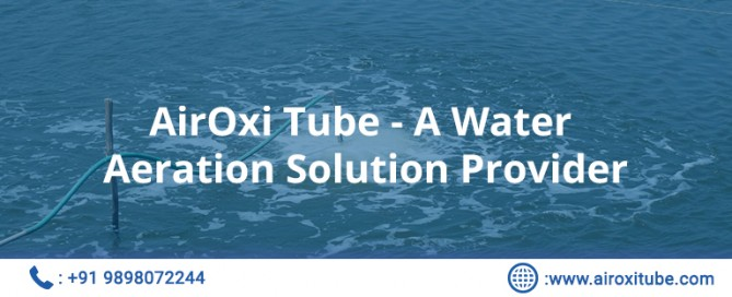 AirOxi Tube A Water Aeration Solution Provider