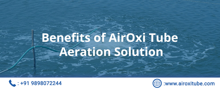 Benefits of AirOxi Tube Aeration Solution