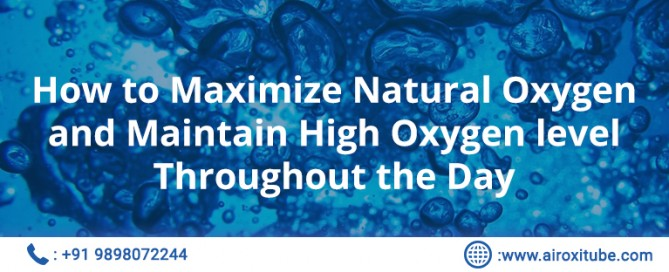 How to Maximize Natural Oxygen and Maintain High Oxygen level Throughout the Day