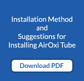 Installation Method and Suggestions for Installing AirOxi Tube
