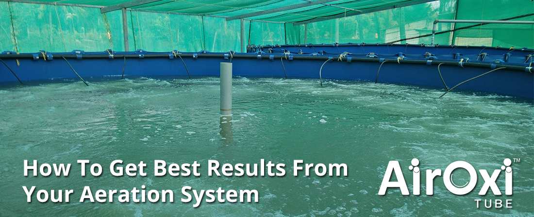 How To Get Best Results From Your Aeration System-AirOxi-Tube