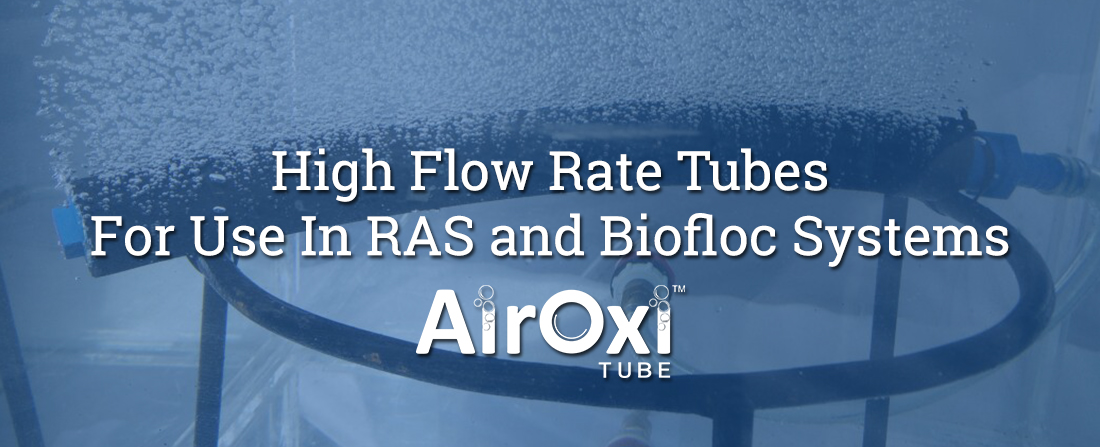 High Flow Rate Tubes For Use In RAS and Biofloc Systems
