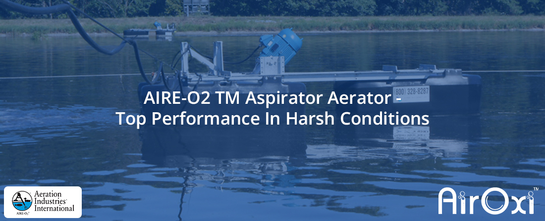 AIRE-O2 TM Aspirator Aerator – Top Performance In Harsh Conditions