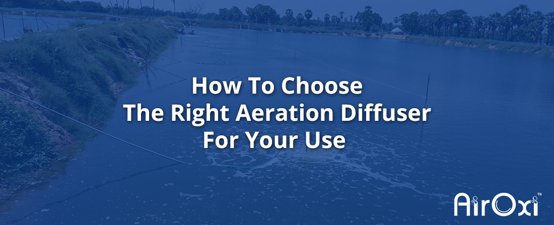 How To Choose The Right Aeration Diffuser For Your Use