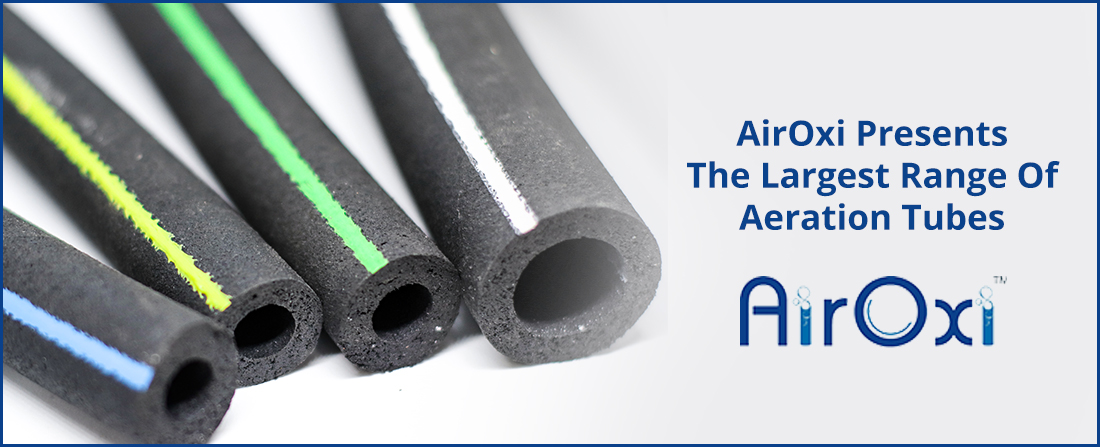 AirOxi Presents The Largest Range Of Aeration Tubes