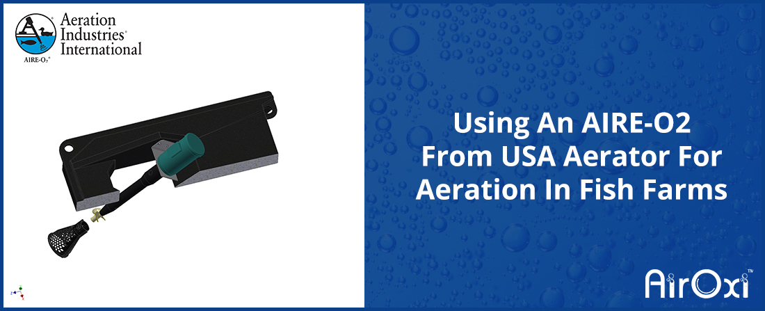 Using An AIRE-O2 From USA Aerator For Aeration In Fish Farms