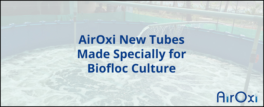 AirOxi New Tubes Made Specially for Biofloc Culture