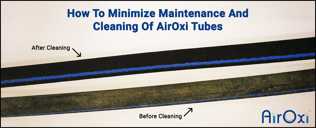 How To Minimize Maintenance And Cleaning Of AirOxi Tubes